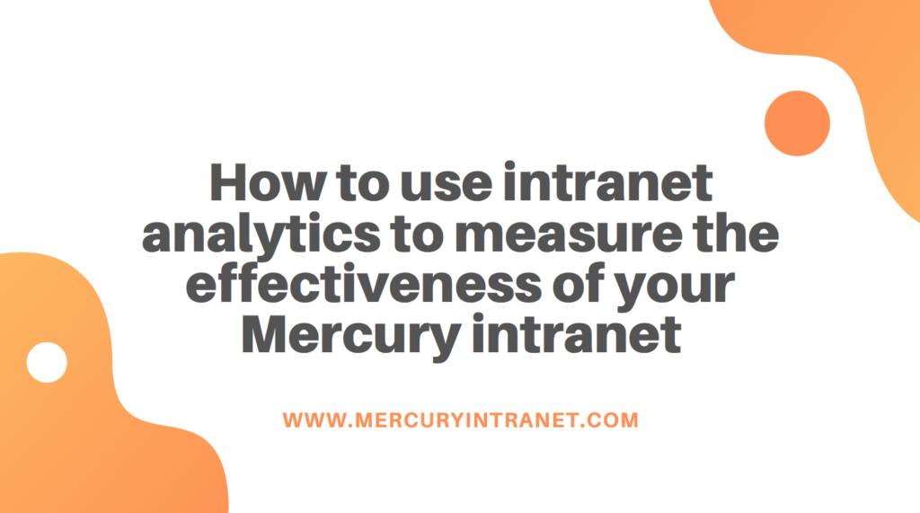 how to use intranet analytics to measure the effectiveness of Mercury intranet