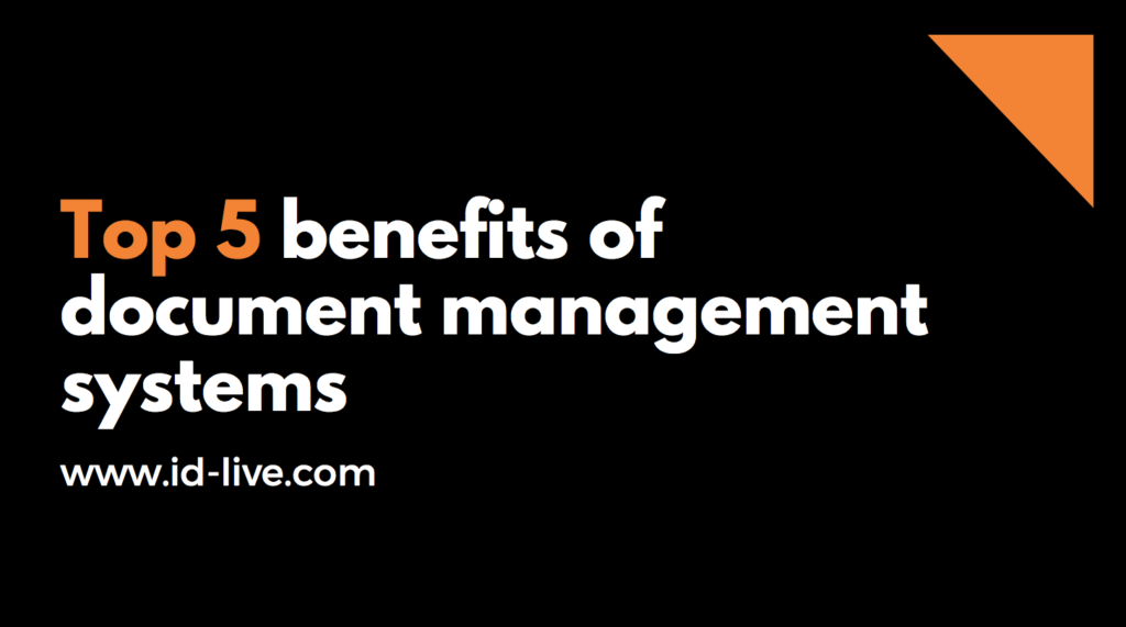 Top 5 benefits of document management systems
